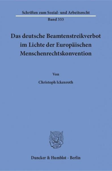 Das deutsche Beamtenstreikverbot im Lichte der Europäischen Menschenrechtskonvention