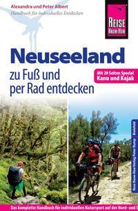 Reise Know-How: Neuseeland zu Fuß und per Rad entdecken (mit 20 Seiten Special Kanu und Kajak)
