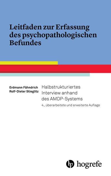 Leitfaden zur Erfassung des psychopathologischen Befundes: Halbstrukturiertes Interview anhand des A
