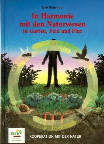 In Harmonie mit den Naturwesen in Garten, Feld und Flur