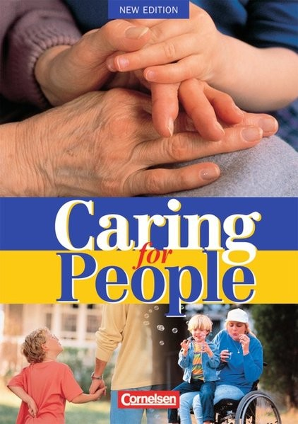 Caring for People - Aktuelle Ausgabe: A2-B1 - Schülerbuch