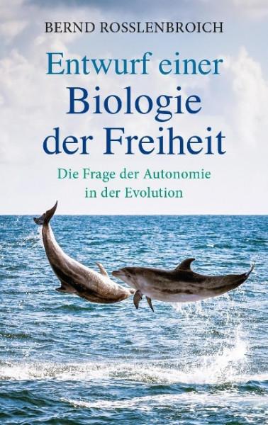 Entwurf einer Biologie der Freiheit