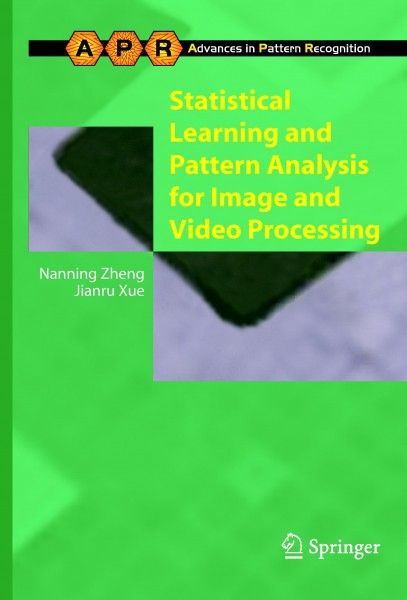 Statistical Learning and Pattern Analysis for Image and Video Processing