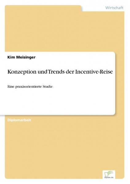 Konzeption und Trends der Incentive-Reise