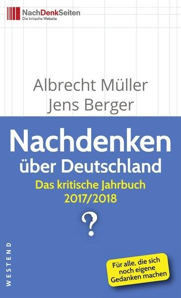 Nachdenken über Deutschland: Das kritische Jahrbuch 2017/2018