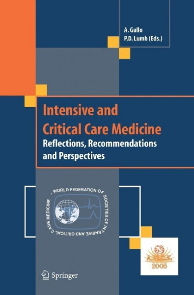 Intensive and Critical Care Medicine: Reflections, Recommendations and Perspectives