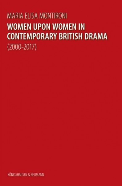 Women upon Women in Contemporary British Drama (2000-2017)