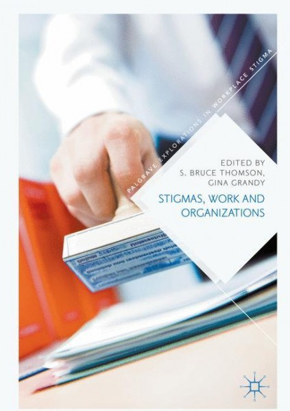 Stigmas, Work and Organizations
