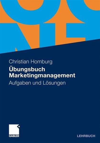 Übungsbuch Marketingmanagement: Aufgaben und Lösungen (German Edition)