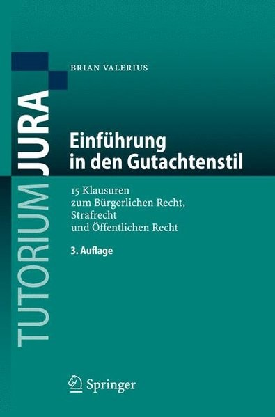 Einfuhrung in den Gutachtenstil: 15 Klausuren zum Burgerlichen Recht, Strafrecht und Offentlichen Re