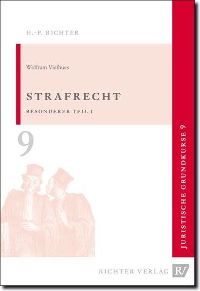 Juristische Grundkurse: Strafrecht: Besonderer Teil 1