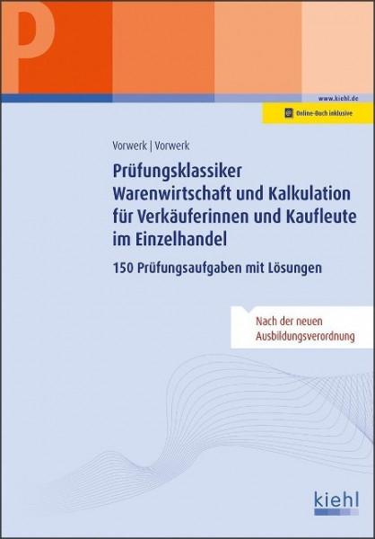 Prüfungsklassiker Warenwirtschaft und Kalkulation für Verkäuferinnen und Kaufleute im Einzelhandel