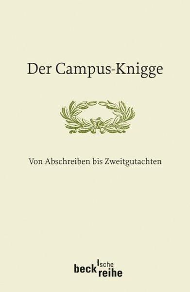 Der Campus-Knigge: Von Abschreiben bis Zweitgutachten