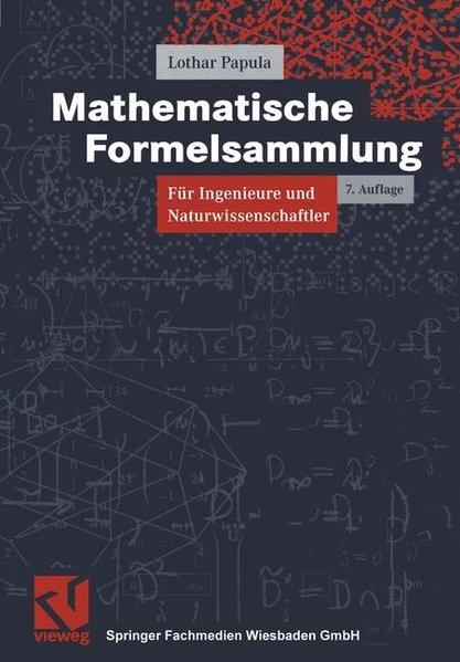 Mathematische Formelsammlung für Ingenieure und Naturwissenschaftler (Viewegs Fachbücher der Technik