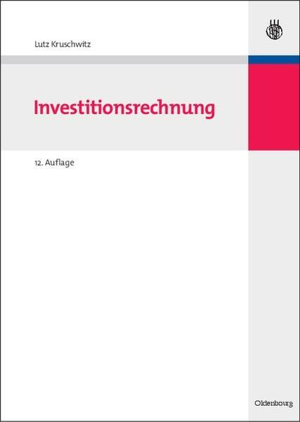 Investitionsrechnung (Internationale Standardlehrbücher der Wirtschafts- und Sozialwissenschaften)
