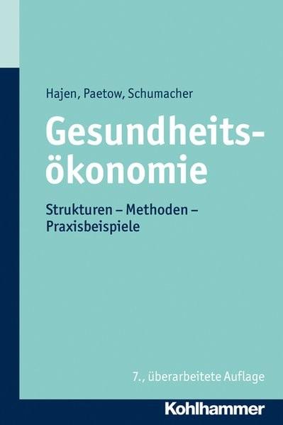Gesundheitsökonomie: Strukturen - Methoden - Praxisbeispiele