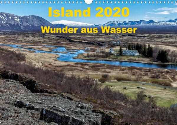 Island - Wunder aus Wasser (Wandkalender 2020 DIN A3 quer)
