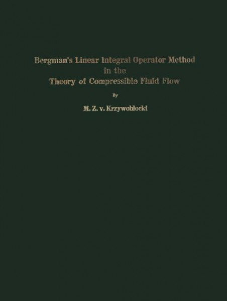 Bergman's Linear Integral Operator Method in the Theory of Compressible Fluid Flow