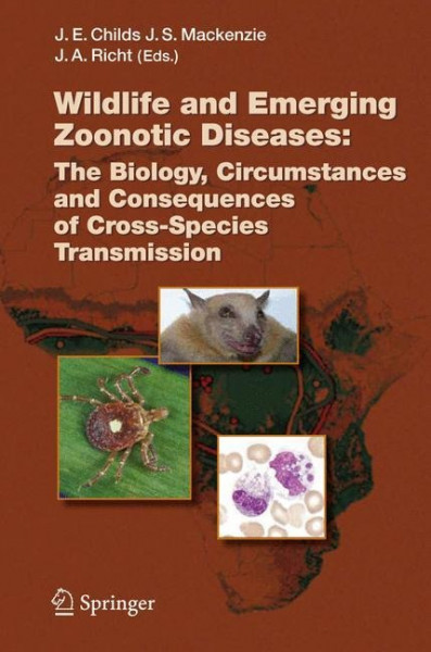 Wildlife and Emerging Zoonotic Diseases: The Biology, Circumstances and Consequences of Cross-Specie