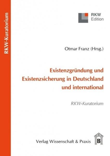 Existenzgründung und Existenzsicherung in Deutschland und international