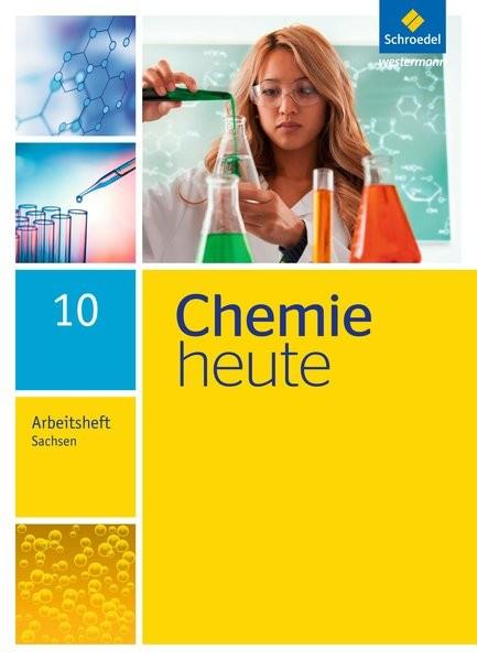 Chemie heute 10. Arbeitsheft. Sekundarstufe 1. Sachsen