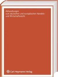 Die Machtbalance zwischen Verwaltung und Hauptversammlung in der Europäischen Gesellschaft (SE) (AHW