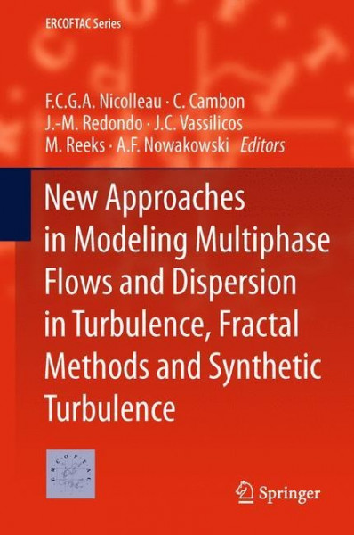 New Approaches in Modeling Multiphase Flows and Dispersion in Turbulence, Fractual Methods and Synthetic Turbulence