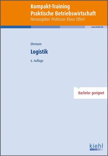 Kompakt-Training Logistik (Kompakt-Training Praktische Betriebswirtschaft)