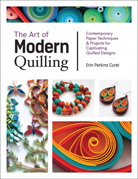 The Art of Modern Quilling