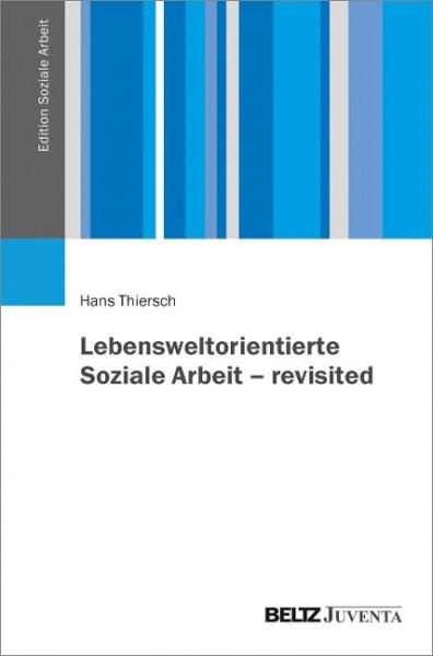Lebensweltorientierte Soziale Arbeit - revisited