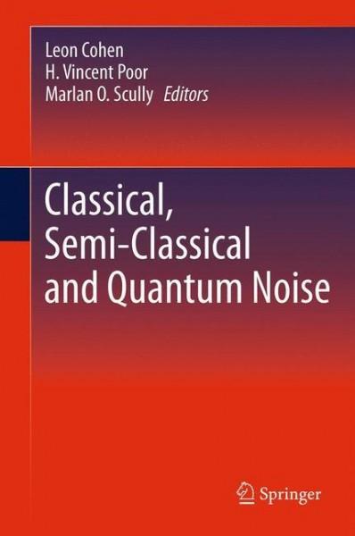 Classical, Semi-classical and Quantum Noise