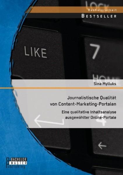 Journalistische Qualität von Content-Marketing-Portalen: Eine qualitative Inhaltsanalyse ausgewählter Online-Portale