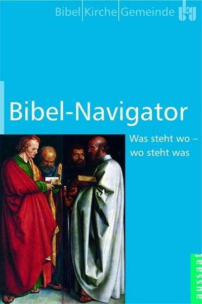 Bibel-Navigator: Wo steht was - was steht wo?