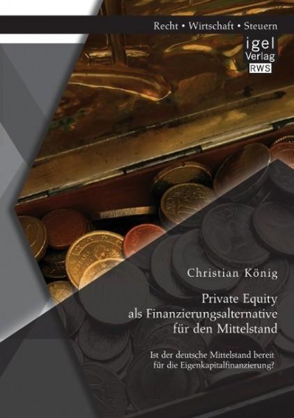 Private Equity als Finanzierungsalternative für den Mittelstand: Ist der deutsche Mittelstand bereit