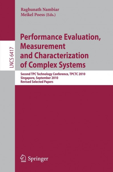 Performance Evaluation, Measurement and Characterization of Complex Systems