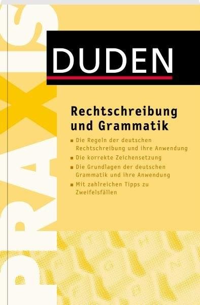 Duden Praxis - Rechtschreibung und Grammatik (Duden Ratgeber)