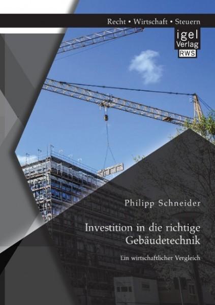 Investition in die richtige Gebäudetechnik: Ein wirtschaftlicher Vergleich