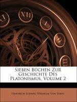 Sieben Büchen Zur Geschichte Des Platonismus, Volume 2