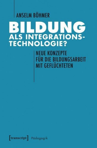Bildung als Integrationstechnologie?