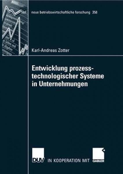 Die Entwicklung prozesstechnologischer Systeme in Unternehmungen