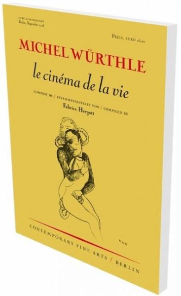 MIchel Würthle: le cinéma de la vie