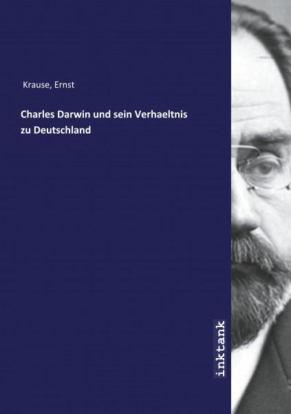 Charles Darwin und sein Verhaeltnis zu Deutschland