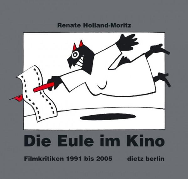 Die Eule im Kino. Filmkritiken 1991 bis 2005