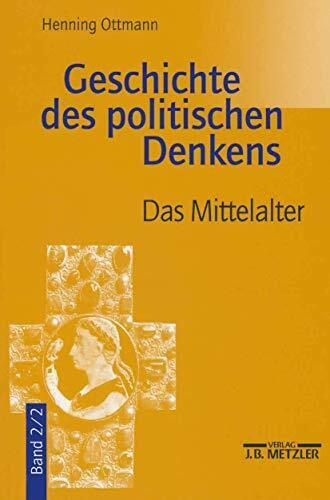 Geschichte des politischen Denkens: Band 2.2: Das Mittelalter