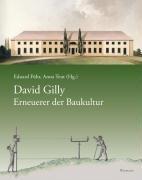 David Gilly - Erneuerer der Baukultur