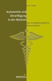 Autonomie und Einwilligung in der Medizin