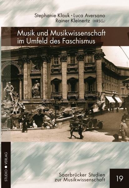 Musik und Musikwissenschaft im Umfeld des Faschismus