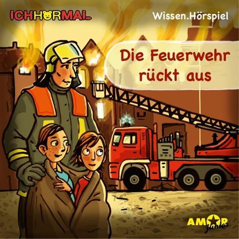 Die Feuerwehr rückt aus. CD + Ausmalheft