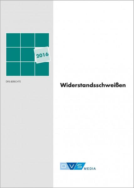 DVS-Berichte Band 326 - Widerstandsschweißen 2016