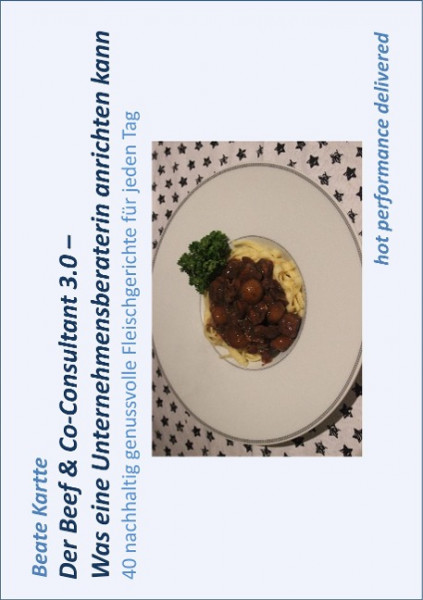 Der Beef & Co-Consultant 3.0 - Was eine Unternehmensberaterin anrichten kann